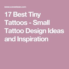 nice Tiny Tattoo Idea - 17 Best Tiny Tattoos - Small Tattoo Design Ideas and Inspiration...