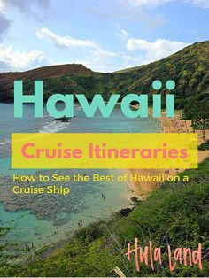 Hawaii Cruise Itinerary: The best things to see on each island when you're only in port for a short time.