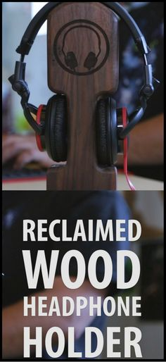 Reclaimed Wood Headphone Holder http://vid.staged.com/YSft