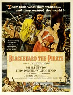 Blackbeard, the Pirate Stars: Robert Newton, Linda Darnell, William Bendix DVD Director: Raoul Walsh Classic Movie Posters, Film Posters, Classic Movies, Henry Morgan, Vintage Movies, Vintage Ads, Rochelle Hudson, Broderick Crawford, Richard Todd