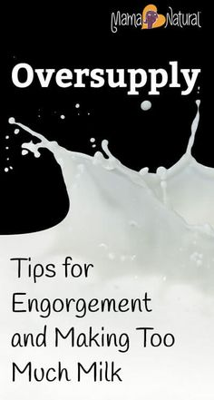 Oversupply: Simple and natural tips on what to do when you're engorged and making too much milk while breastfeeding. https://www.mamanatural.com/oversupply/