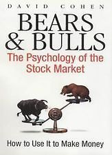 Bears and Bulls: The Psychology of the Stock Market - How to Understand and Pro