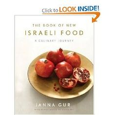 The Book of New Israeli Food: A Culinary Journey, by Jana Gur