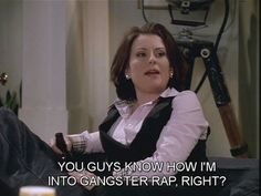 """Will and Grace - Karen: """"You guys know how I'm into gangster rap, right? Tv Quotes, Movie Quotes, Quotable Quotes, Karen Will And Grace, Karen Walker Quotes, Anastasia Beaverhausen, Grace Quotes, Gangster Rap, Look Here"""