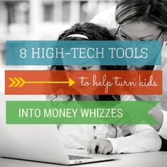 8 High-Tech Tools to Help Turn Kids Into Money Whizzes