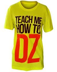 Teach me how to Dee Zee!!