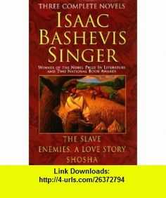 Isaac Basheivus Singer Three Complete Novels (R) (9780517122730) Isaac Bashevis Singer , ISBN-10: 0517122731  , ISBN-13: 978-0517122730 ,  , tutorials , pdf , ebook , torrent , downloads , rapidshare , filesonic , hotfile , megaupload , fileserve