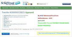 AdClickXpress (ACX) is the best ONLINE OPPORTUNITY for you. I WORK FROM HOME less than 10 minutes. Here is my WITHDRAWAL PROOF from AdClickXpress. I GET PAID DAILY and I can WITHDRAW DAILY and here is PROOF of my latest withdrawal. ONLINE INCOME is possible with ACX, who is definitely paying! THIS IS NOT A SCAM and I love MAKING MONEY ONLINE with AD CLICK XPRESS. Join for FREE and get 10$ + 5$ Ad and Media value packs from ACX.  My #157 Withdrawal Proof from AdClickXpress April 03, 2016
