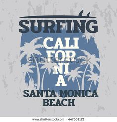 Vector illustration on the theme of surf and surfing in California, Santa Monica beach. Grunge background.  Vintage design.  Typography, t-shirt graphics, print, poster, banner, flyer, postcard