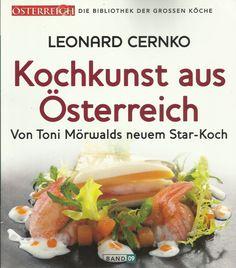 Kochkunst aus Österreich Von Toni Mörwalds neuem Star-Koch von Leonard Cernko