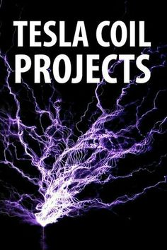 12 Tesla Coil Projects