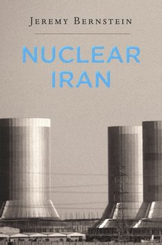 Nuclear Iran   Jeremy Bernstein   Published October 14th, 2014