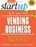 2012 edition of Entrepreneur magazine's start up series. Start your Own Vending Business: Your Step by Step Guide to Success.
