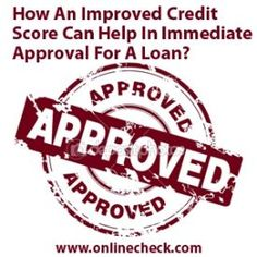 How An Improved Credit score Can Help In Immediate Approval For A Loan ? #businessloans #onlinecheck www.onlinecheck.com