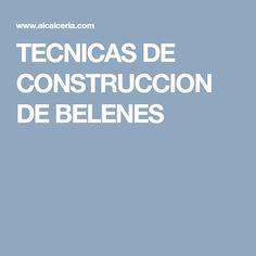 TECNICAS DE CONSTRUCCION DE BELENES