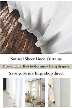 Natural linen sheer curtains, 100% flax linen.  No middle dealer, shop direct, Texas made, save 300% markup. Get free guide on how to measure and hang drapery. Linen swatches available in store.