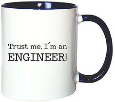 Mister Merchandise Kaffeetasse Becher Trust me, I´m an Engineer! Ingenieur, Farbe: Weiß-Blau - http://geschirrkaufen.online/mister-merchandise/mister-merchandise-kaffeetasse-becher-trust-me-i