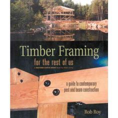 Timber Framing for the Rest of Us {book}