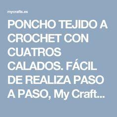 PONCHO TEJIDO A CROCHET CON CUATROS CALADOS. FÁCIL DE REALIZA PASO A PASO, My Crafts and DIY