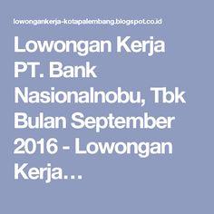 Lowongan Kerja PT. Bank Nasionalnobu, Tbk Bulan September 2016 - Lowongan Kerja…