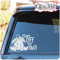 "Eeyore Disney ""Ge Off My Tail"" Vinyl Car Decal Sticker"