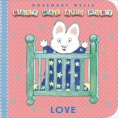 Love (Baby Max and Ruby Series), by Rosemary Wells