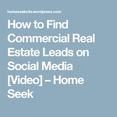 How to Find Commercial Real Estate Leads on Social Media [Video] – Home Seek Commercial Realtor, Social Media Video, Video Home, Real Estate Leads, Commercial Real Estate, Finding Yourself, Led