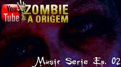 ZOMBIE A ORIGEM - Music Serie Episódio #02 A PRIMEIRA MUSIC SÉRIE DO MUNDO!