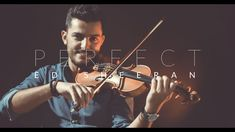 PERFECT - Ed Sheeran - Violin Cover by Andre Soueid - YouTube