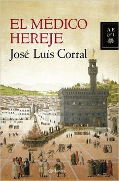 El Médico Hereje (Autores Españoles E Iberoamer.): Amazon.es: José Luis Corral: Libros