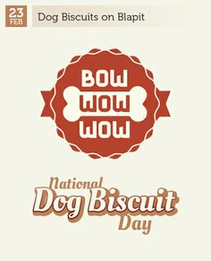 Feb 23 - National Dog Biscuit Day