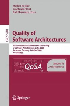 Quality of Software Architectures Models and Architectures: 4th International Conference on the Quality of Softwa...