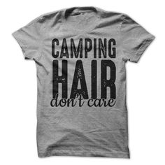 Camping Hair Don't Care T-Shirt from Awesome Threadz