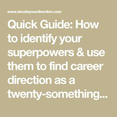 Quick Guide: How to identify your superpowers & use them to find career direction as a twenty-something - Decide Your Direction