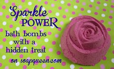 DIY: Sparkle Power Bath Bombs with a Hidden Treat Tutorial...these are just so pretty