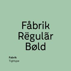 "732 Likes, 19 Comments - Type Type (@type__type) on Instagram: ""Fabrik by Fabian Fohrer @tightype . . . . . . . . . . #fabrik #tightype #bold #type #typography…"""