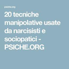 20 tecniche manipolative usate da narcisisti e sociopatici - PSICHE.ORG