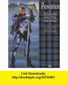 The Punisher Blood on the Moors (9780871358547) Alan Grant, John Wagner, Cam Kennedy , ISBN-10: 0871358549  , ISBN-13: 978-0871358547 ,  , tutorials , pdf , ebook , torrent , downloads , rapidshare , filesonic , hotfile , megaupload , fileserve