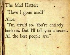 funny famous quotes care the mad hatter have i gone mad