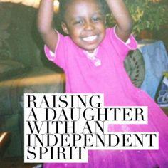Raising a daughter with an independent spirit
