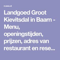 Landgoed Groot Kievitsdal in Baarn - Menu, openingstijden, prijzen, adres van restaurant en reserveren
