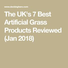 The UK's 7 Best Artificial Grass Products Reviewed (Jan 2018)