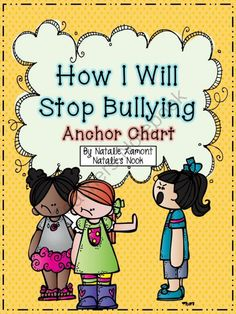 How I Will Stop Bullying Anchor Chart from Natalies Nook on TeachersNotebook.com (13 pages)