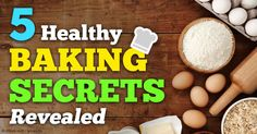 Do you love baking? Here are five baking secrets from Dr. Mercola for making delicious, guilt-free baked goods. http://articles.mercola.com/sites/articles/archive/2015/01/05/healthy-baking-secrets.aspx