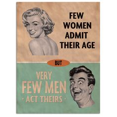 Add some retro humor to your walls with this Few Men Act Their Age Tin Sign. Made of 400 micron steel and colored using a dye sublimation process, this sign measures 12W x 16H inches.