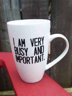 I Am Very Busy and Important mug - Ceramic mug, funny mug Very Busy, Funny Mugs, Ceramics, Unique Jewelry, Tableware, Handmade Gifts, Etsy, Ceramica, Kid Craft Gifts