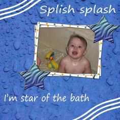 My great nephew loves the bath. So for a gift to his mom and dad, I created Splish Splash star of the bath.