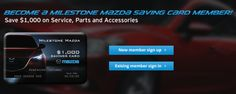 Become a Milestone Mazda Saving Card Member!  Find out more by checking out our website: www.milestonemazda.com
