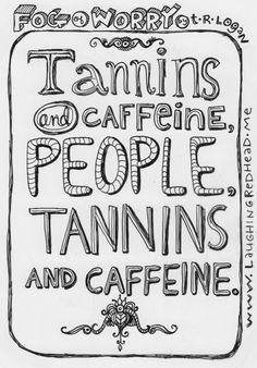 Tannins, caffeine, wine, coffee, humor, comedy, comedian, comedienne, comic, comics, cartoon, cartoons, web comic, webcomic, LAUGHING REDHEAD STUDIO, Teresa Roberts Logan, FOG OF WORRY