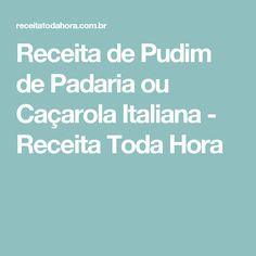 Receita de Pudim de Padaria ou Caçarola Italiana - Receita Toda Hora